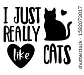 I just really cats black and white vector graphics, English phrases,phrase illustrations of Cat claw design T-shirts and print lettering,Black cat