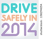 drive safely. new years... | Shutterstock .eps vector #158294054