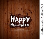happy halloween sign and theme... | Shutterstock .eps vector #158368271