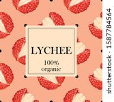 stylized lychee with the text ... | Shutterstock .eps vector #1587784564