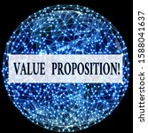 Small photo of Conceptual hand writing showing Value Proposition. Business photo text innovation service intended make product attractive Elements of this image furnished by NASA.