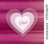 white heart   dad | Shutterstock . vector #159018659
