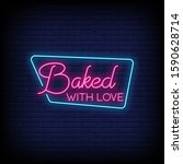 baked with love neon signs... | Shutterstock .eps vector #1590628714