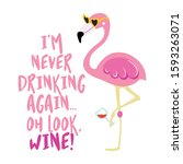 i am never drinking again. oh... | Shutterstock .eps vector #1593263071