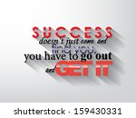 success doesn't just came and... | Shutterstock . vector #159430331
