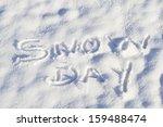 Snow Day Written In Capital...