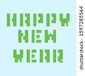 happy new year  pixel art... | Shutterstock .eps vector #1597285564