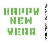 happy new year  pixel art green ... | Shutterstock . vector #1597285567
