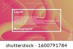 liquid 3d wave background....   Shutterstock .eps vector #1600791784