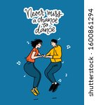 never miss a chance to dance.... | Shutterstock .eps vector #1600861294