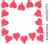 frame with red balloon hearts...   Shutterstock .eps vector #1603325797