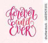 forever and ever hand written... | Shutterstock . vector #1603925101