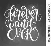 forever and ever black and... | Shutterstock . vector #1603925104