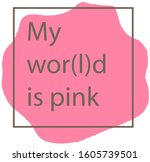 my world is pink postcard... | Shutterstock .eps vector #1605739501