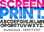 screen print font. highly... | Shutterstock .eps vector #1605771547