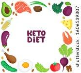 keto diet square frame of fresh ... | Shutterstock . vector #1606539307