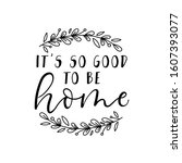its so good to be home... | Shutterstock .eps vector #1607393077
