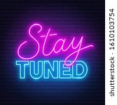 neon sign stay tuned on brick... | Shutterstock .eps vector #1610103754