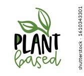 Plant Based   Handwritten...