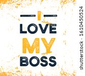 i love my boss poster slogan ... | Shutterstock .eps vector #1610450524