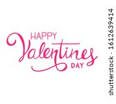 happy valentines day lettering... | Shutterstock .eps vector #1612639414