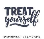 treat yourself lettering.... | Shutterstock .eps vector #1617497341