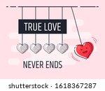 true love never ends. newton's... | Shutterstock .eps vector #1618367287