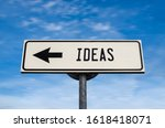 Small photo of Ideas white road sign with arrow on blue sky background. One way road sign with copy space. Arrow on a pole pointing in one direction. Concept, notion, message, intention, brainchild, representation