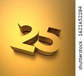 3d number twenty five in gold....   Shutterstock . vector #1621652284