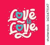 love is love typography vector... | Shutterstock .eps vector #1621675147
