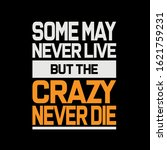 some may never live but the... | Shutterstock .eps vector #1621759231