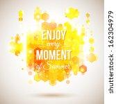 enjoy every moment of summer.... | Shutterstock . vector #162304979