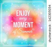 enjoy every moment of summer.... | Shutterstock . vector #162305054