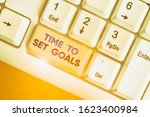Small photo of Writing note showing Time To Set Goals. Business photo showcasing Desired Objective Wanted to accomplish in the future.
