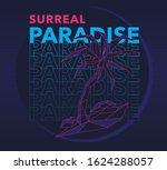 surreal paradise slogan print...   Shutterstock .eps vector #1624288057