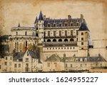 Amboise Castle In Loire Valley...