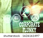 Small photo of Conceptual hand writing showing Corporate Flunky. Business photo showcasing someone who works obediently for another demonstrating in company.