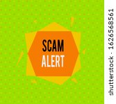 text sign showing scam alert.... | Shutterstock . vector #1626568561