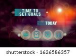 Small photo of Text sign showing Time To Set Goals. Conceptual photo Desired Objective Wanted to accomplish in the future.