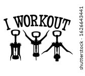 i workout   funny wine  alcohol ... | Shutterstock .eps vector #1626643441