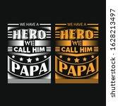 we have hero we call him papa... | Shutterstock .eps vector #1628213497