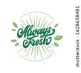 always fresh lettering phrase ...   Shutterstock .eps vector #1628658481