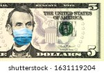 Small photo of Coronavirus panic in United States. Quarantine and global recession. 5 American dollar banknote with a face mask against infection. Global economy hit by corona virus pandemic. Montage. Concept