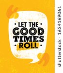 let the good times roll....   Shutterstock .eps vector #1634169061