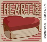 heart shaped box. signage... | Shutterstock .eps vector #1636547371