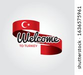 welcome to turkey flag.... | Shutterstock .eps vector #1636575961