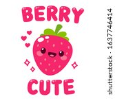 kawaii strawberry with face ... | Shutterstock .eps vector #1637746414