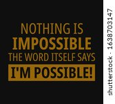 nothing is impossible  the word ... | Shutterstock .eps vector #1638703147