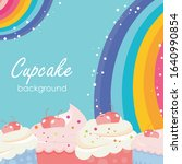 cupcakes flyer with rainbow... | Shutterstock .eps vector #1640990854