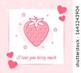 pink strawberry in heart shape... | Shutterstock .eps vector #1641243904